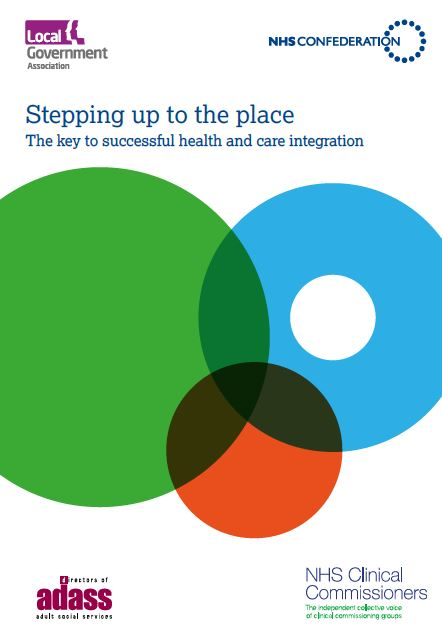 Stepping Up to the Place - The Key to Successful Health and Care Integration