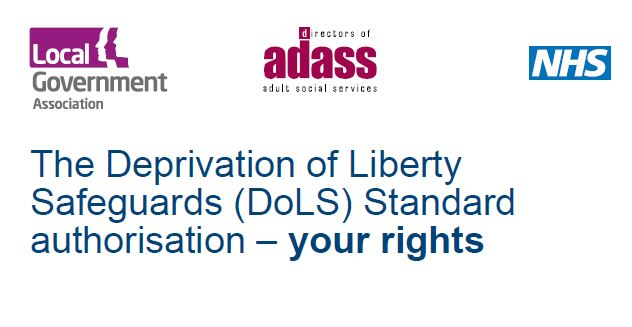 The Deprivation of Liberty Safeguards (DoLS) Standard Authorisation - your rights