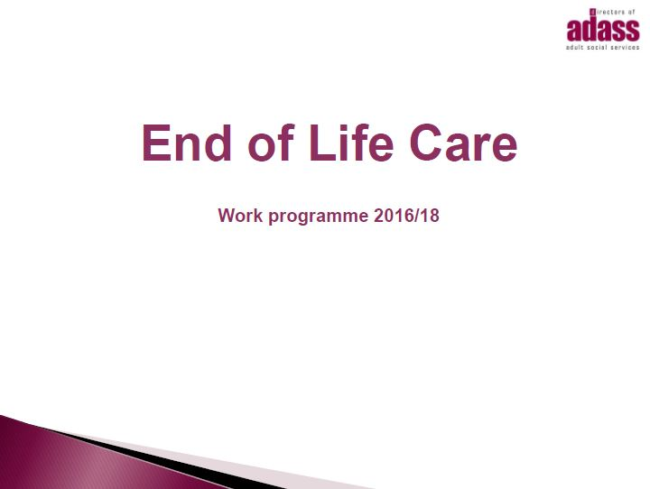End of Life Care - Progress for the individual and a challenge for you...