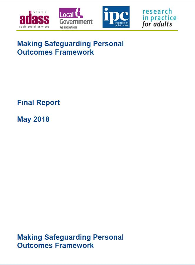 Making Safeguarding Personal Outcomes Framework and Report